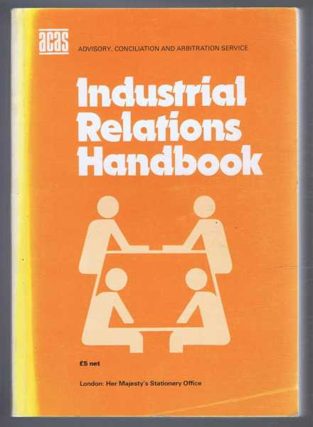 Industrial Relations Handbook, ACAS - Advisory, Conciliation and Arbitration Service