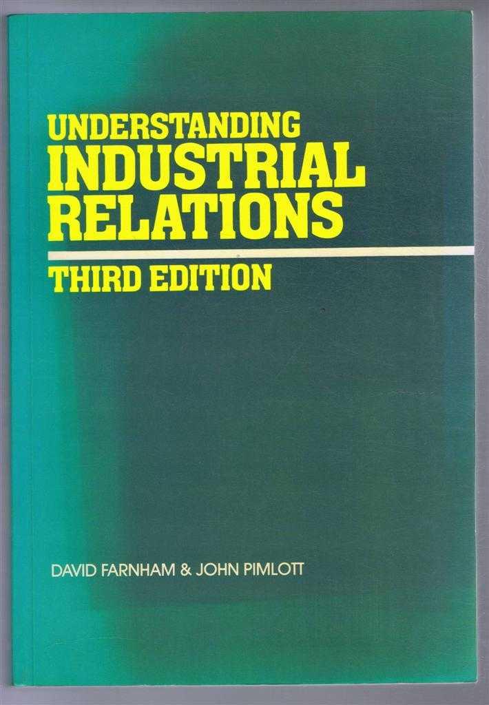 Understanding Industrial Relations, David Farnham & John Pimlott
