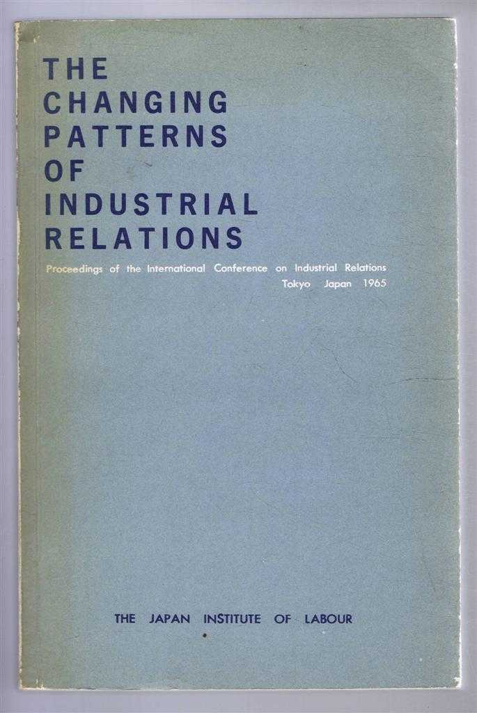 The Changing Patterns of Industrial Relations, Proceedings of the International Conference on Industrial Relations, Tokyo Japan 1968, Preface by Ichiro Nakayama