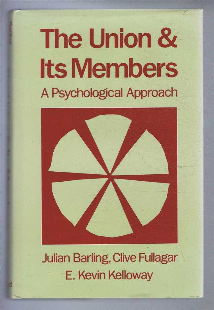 THE UNION AND ITS MEMBERS A Psychological Approach, Barling, Julian et al