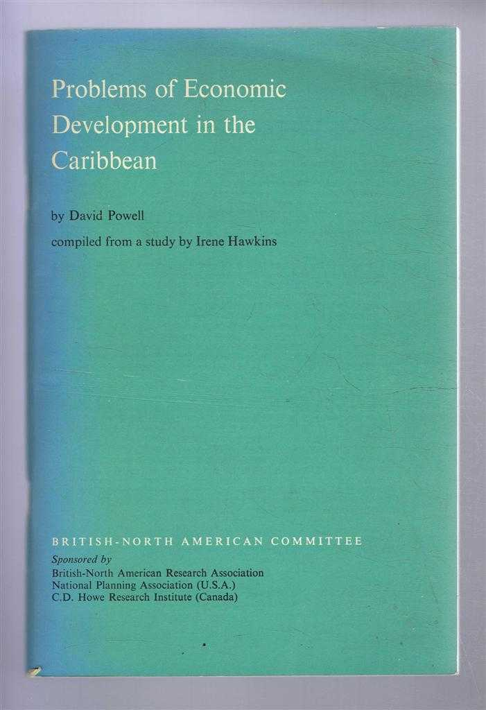 Problems of Economic Development in the Caribbean, David Powell, compiled from a study by Irene Hawkins