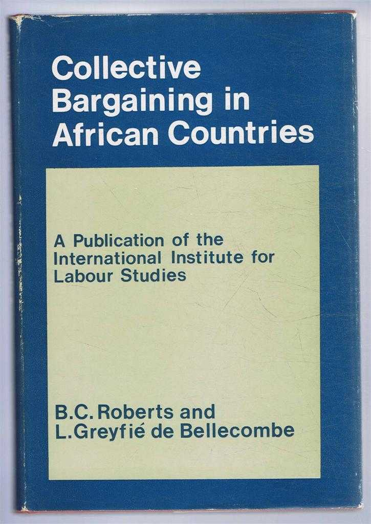 Collective Bargaining in African Countries, B C Roberts and L Greyfe de Bellecombe