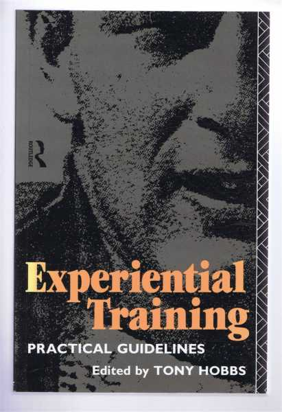EXPERIENTIAL TRAINING Practical Guidelines, Hobbs, Tony (ed)
