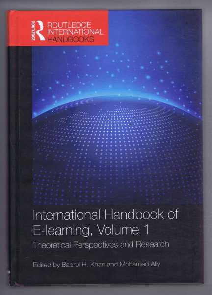 INTERNATIONAL HANDBOOK OF E-LEARNING, VOLUME 1, Theoretical Perspectives and Research, Khan, Badrul H; Ally, Mohamed (eds)