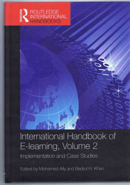 INTERNATIONAL HANDBOOK OF E-LEARNING, VOLUME 2, Implementation and Case Studies, Khan, Badrul H; Ally, Mohamed (eds)
