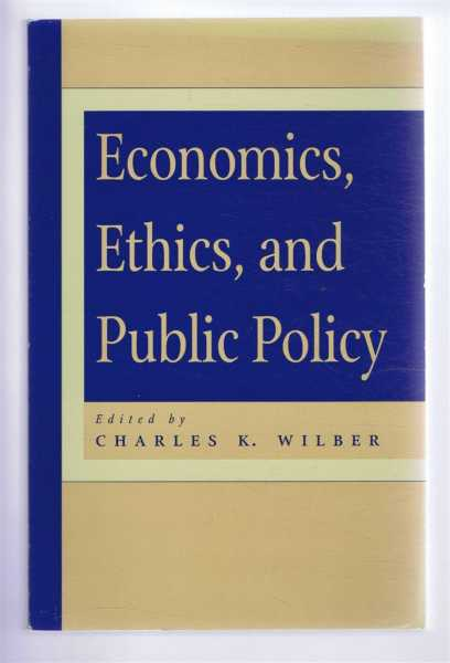 Economics, Ethics, and Public Policy, Wilber, Charles K. (ed)
