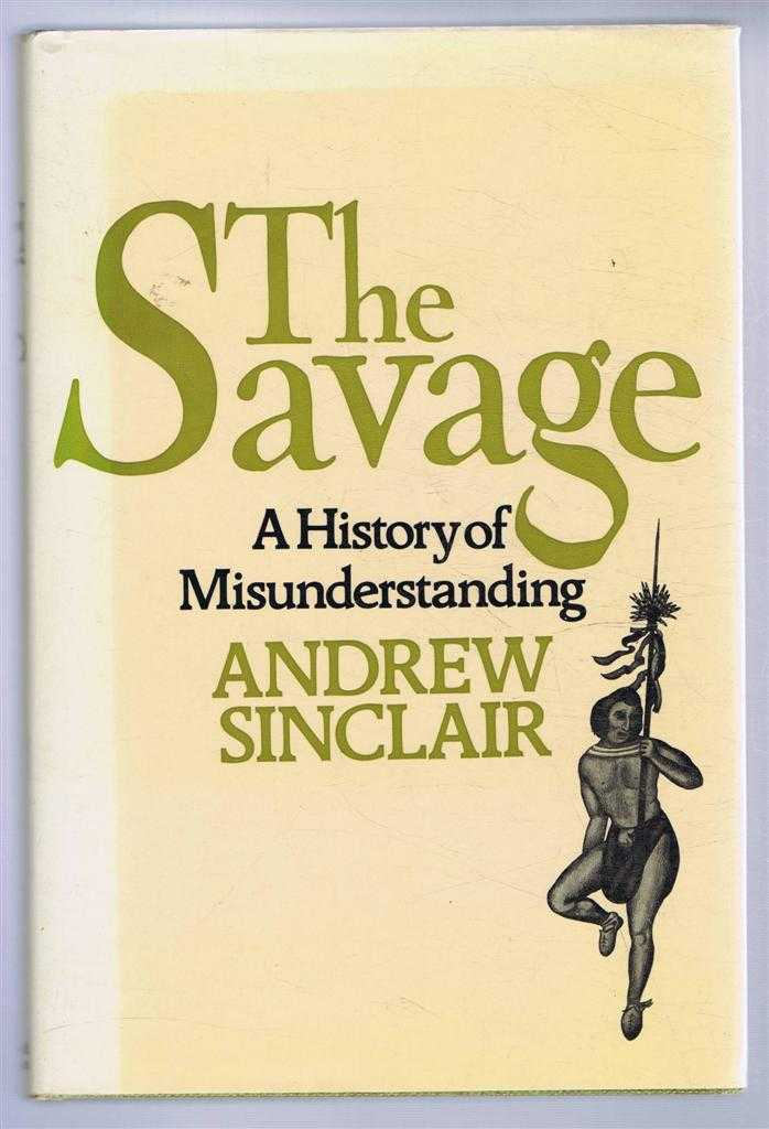 The Savage, a history of misunderstanding, Andrew Sinclair