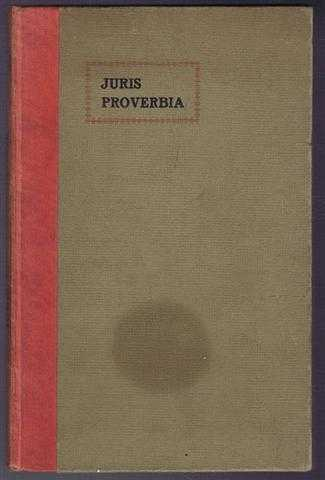 Juris Proverbia, with an Appendix dealing with the Articles Clerk and Examinations, E A Steele