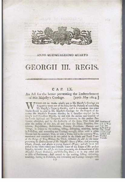 Anno Quinquagesimo Quarto, Georgii III Regis. An Act for the better preventing the Embezzlement of His Majesty's Cordage, Georgii III Regis (King George III)