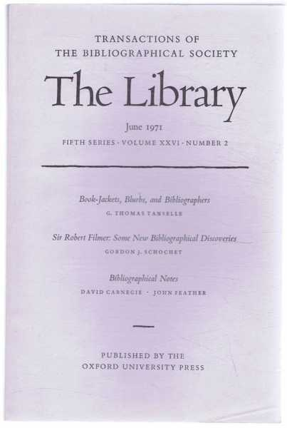 EDITED BY PETER DAVISON - Transactions of the Bibliographical Society, The Library, Fifth Series, Volume XXVI, Number 2, June 1971