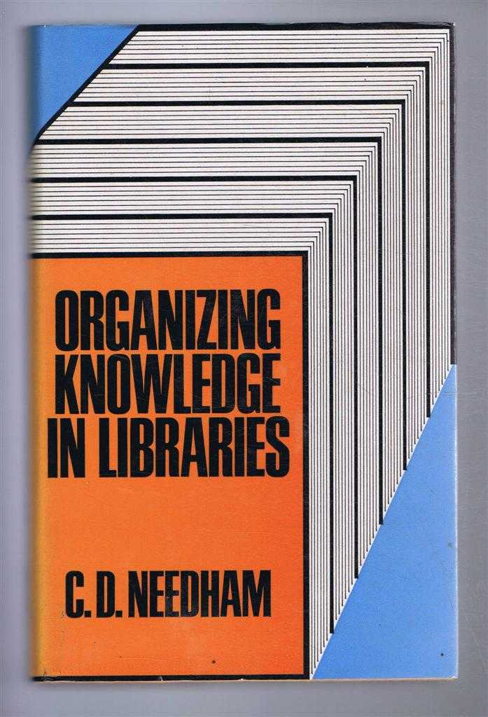 Organizing Knowledge in Libraries, An Introduction to Information Retrieval, C D Needham