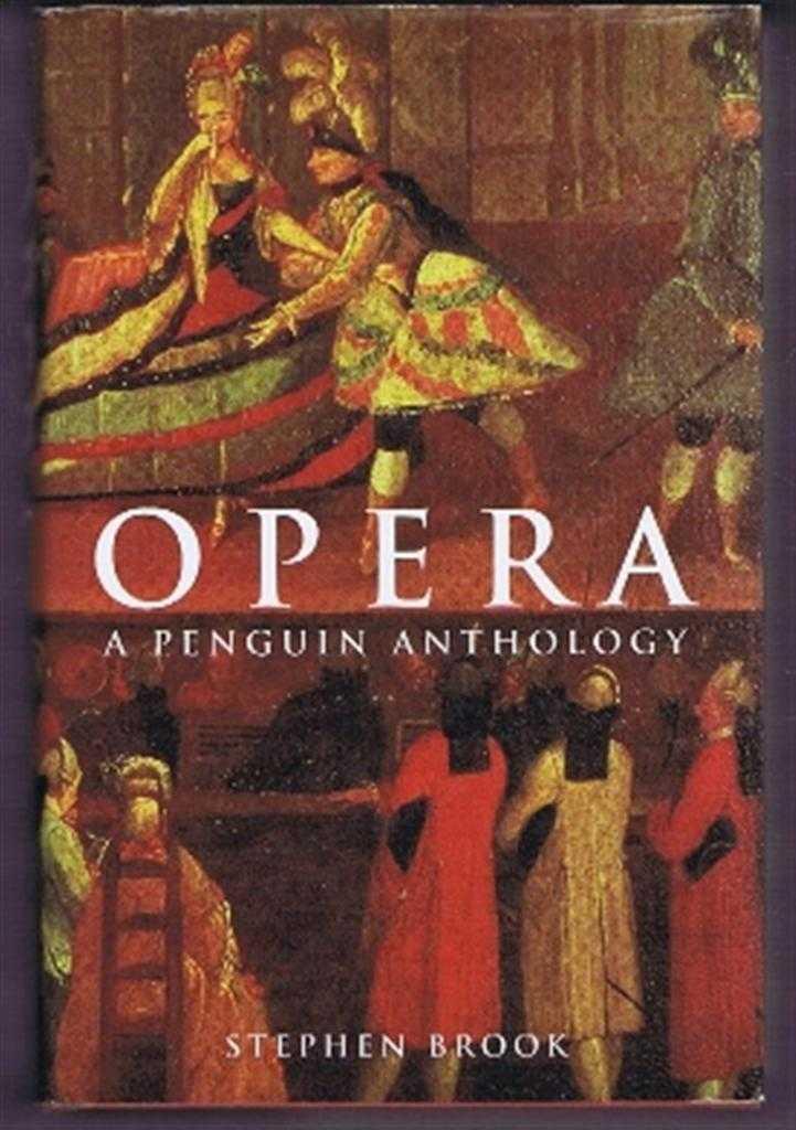 Opera, a Penguin Anthology, Stephen Brook