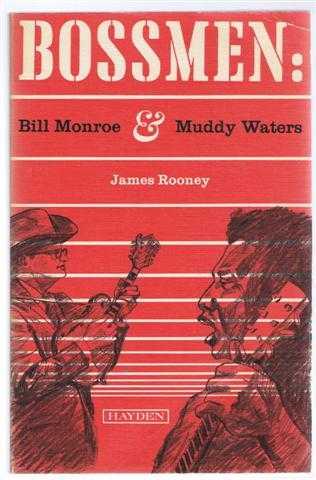 Bossmen : Bill Monroe and Muddy Waters, Rooney, James