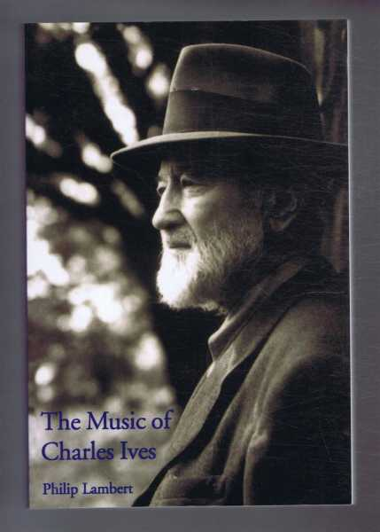 The Music of Charles Ives, Lambert, Philip