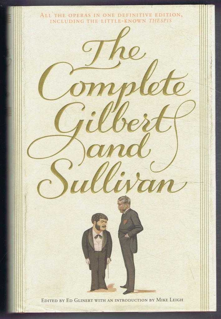 The Complete Gilbert and Sullivan, Edited by Ed Glinert; introduction by Mike Leigh