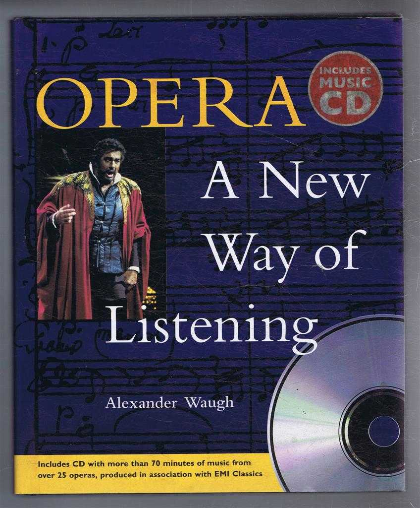 Opera, A New Way of Listening, Alexander Waugh