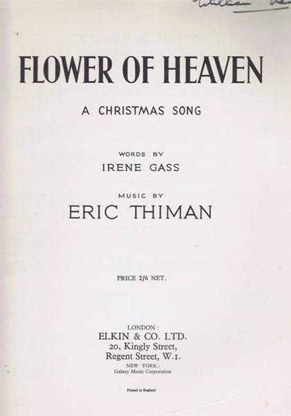 Flower of Heaven. A Christmas song for voice and piano, Music by Eric Thiman, Words by Irene Gass