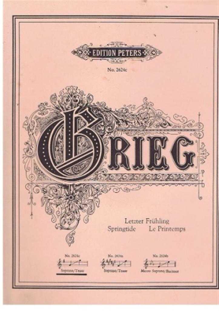 Letzter Fruhling, Springtide, Le Printemps, Edvard Grieg, A O Vinje, tras: Hans Schmidt, Frederick Corder, J Leclercq
