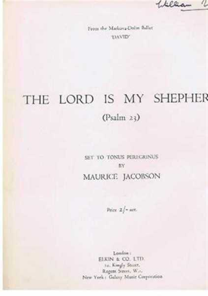 The Lord is My Shepherd (Psalm 23) set to Tonus Peregrinus, from the Markova-Dolin Ballet, David, Maurice Jacobson