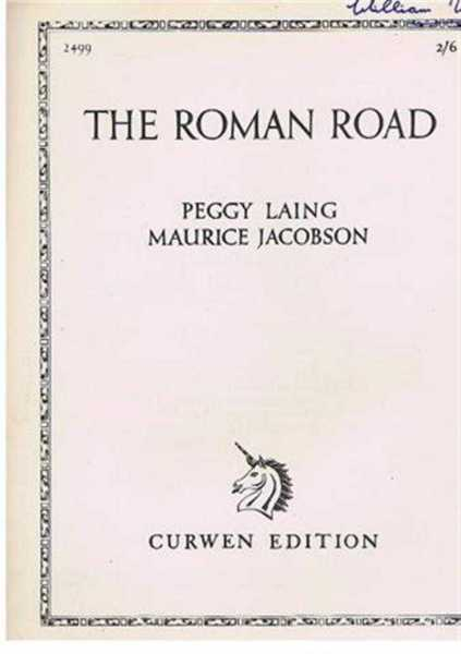 The Roman Road, Poem by Peggy Laing, Words by Maurice Jacobson