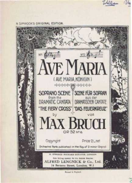 "Ave Maria (Ave Maria Konigin), Soprano Scene from the Dramatic Cantata ""The Fiery Cross"" Op 52 No. 6, adapted from Sir Walter Scott's ""The Lady of the Lake"". No 2, Max Bruch, Sir Walter Scott"