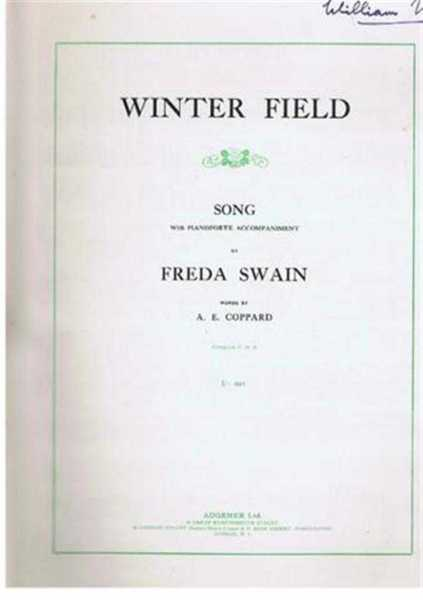 Winter Field, song with pianoforte accompaniment, Compass C to E, music by Freda Swain, words by A E Coppard