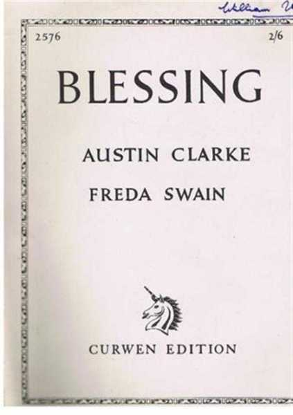 Blessing (Poem from Past and Present), Music by Freda Swain, words by Austin Clarke