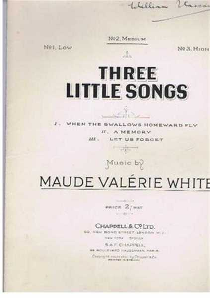 Three Little Songs: I When Swallows Homeward Fly; II A Memory; III Let Us Forget, Piano accompaniment, No. 2, Medium Voice, Music by Maude Valerie White, Words for No. III by M Darmenster.