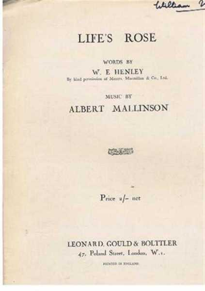 Life's Rose, music by Albert Mallinson, words by W E Henley