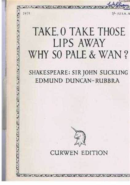 Take, O take those Lips Away; Why So Wan? Songs with piano accompaniment, Music by Edmund Duncan-Rubbra, words by (William) Shakespeare, Sir John Suckling