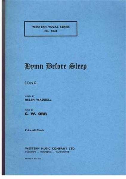 Hymn Before Sleep (The toil of day is ebbing), song with piano accompaniment. Western Vocal Series No. 7048, music by C W Orr, Words by Helen Waddell