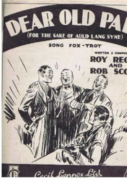 Dear Old pals (For the Sake of Auld Lang Syne), song Fox-Trot. vocal score, piano accompaniment, Ukulele chords., Roy Regan, Rob Scott