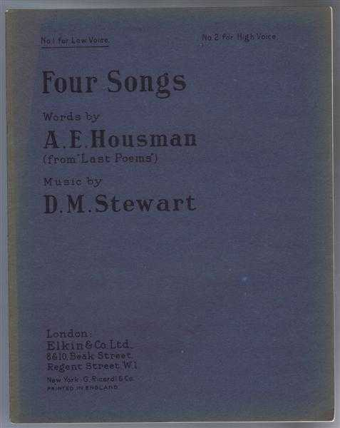 Four Songs (from Last Poems) for Low Voice and Piano - We'll to the Woods No More; In the morning, in the morning; The sigh that heaves the grasses; The first of May, Music by D M Stewart; words by A E Housman