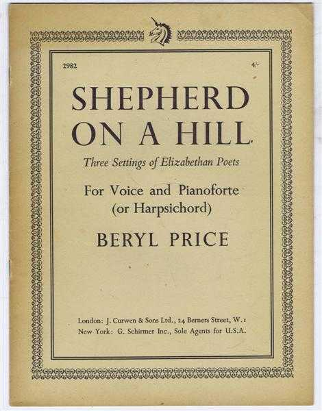 Shepherd on a Hill. Three Settings of Elizabethan Poets for Voice and Pianoforte (or Harpsichord): In an Arbour Green; Pillis; Jig, Beryl Price: Robert Wever; Thomas Lodge; Sir John Wotton
