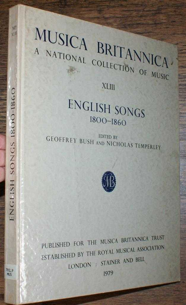 Musica Britannica, A National Collection of Music, XLIII, English Songs 1800-1860, Edited by Geofrey Bush and Nicholas Temperley
