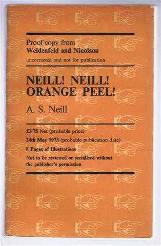 Neill! Neill! Orange Peel!, A S Neill