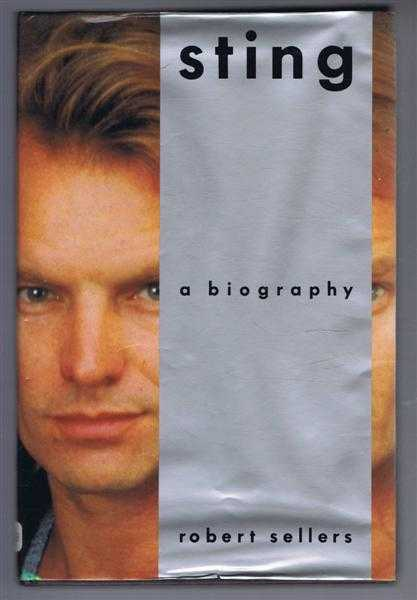 Sting, a biography, Robert Sellers