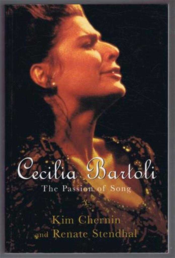Cecilia Bartoli, The Passion of Song, Kim Chernin and Renate Stendhal