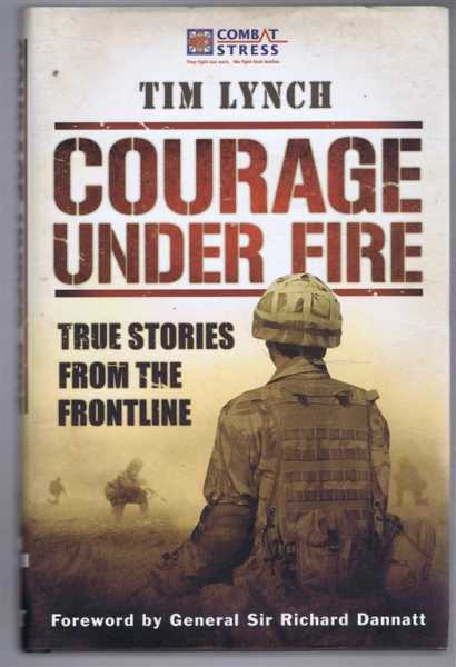 Image for Courage Under Fire, True Stories from the Frontline