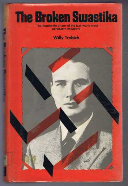 Image for The Broken Swastika: The double life of one of the last war's most persistent escapers.