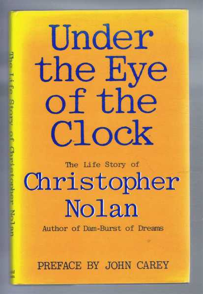 Image for Under the Eye of the Clock, The Life Story of Christopher Nolan, Author of Dam-Burst 'of Dreams