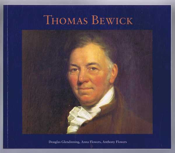 Thomas Bewick 1753-1828, Douglas Glendinning, Anna Flowers, Anthony Flowers
