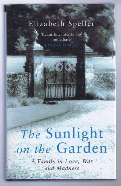 Image for The Sunlight on the Garden, a Family in Love, War and Madness