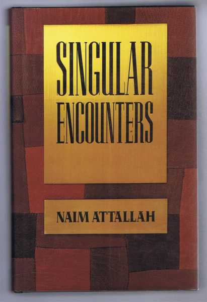 Singular Encounters, Attallah, Naim