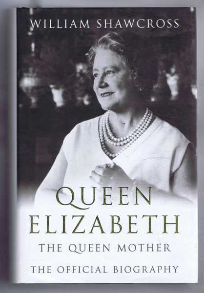 Image for Queen Elizabeth, the Queen Mother. The Official Biography