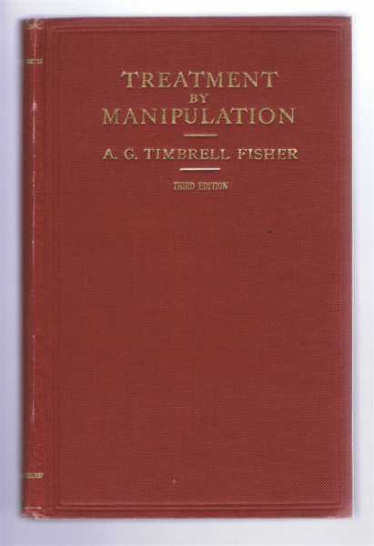 TREATMENT BY MANIPULATION in General and Consulting Practice, Fisher, A.G.Timbrell