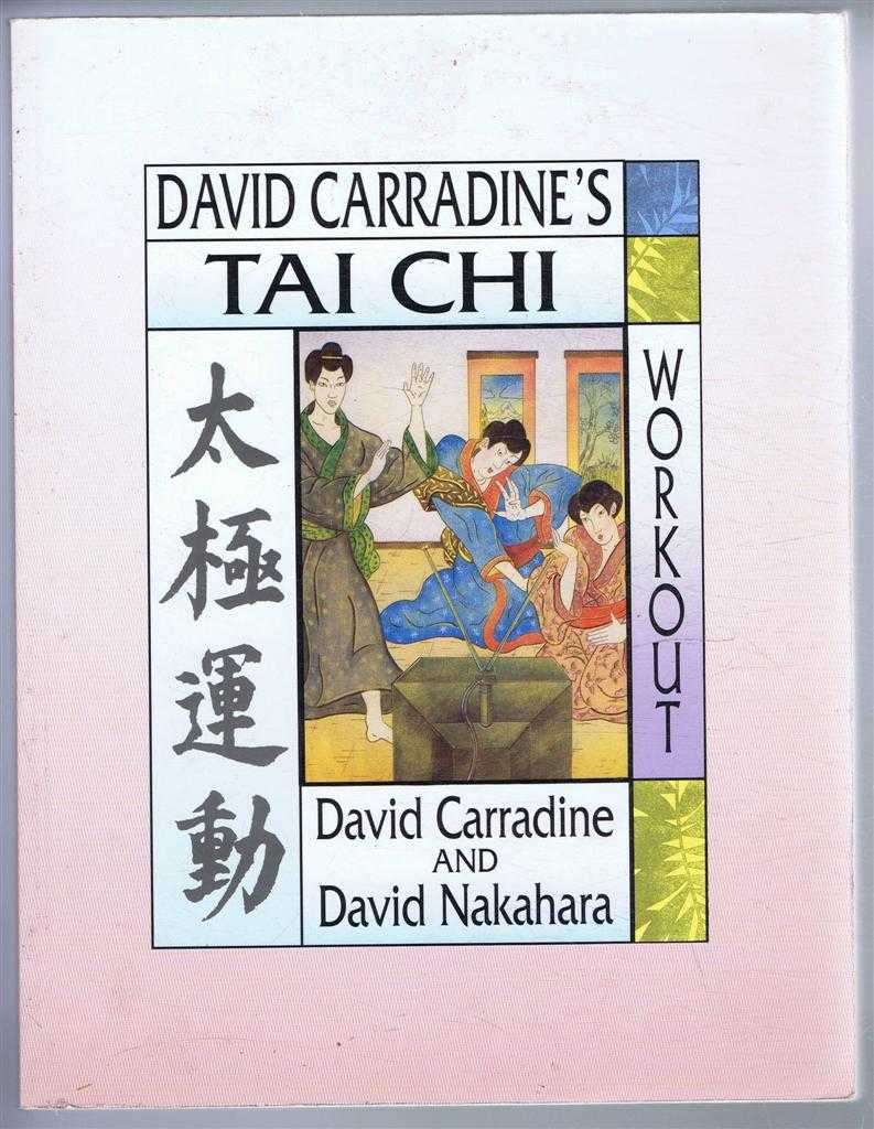 David Carradine's Tai Chi Workou, David Carradine and David Nakahara