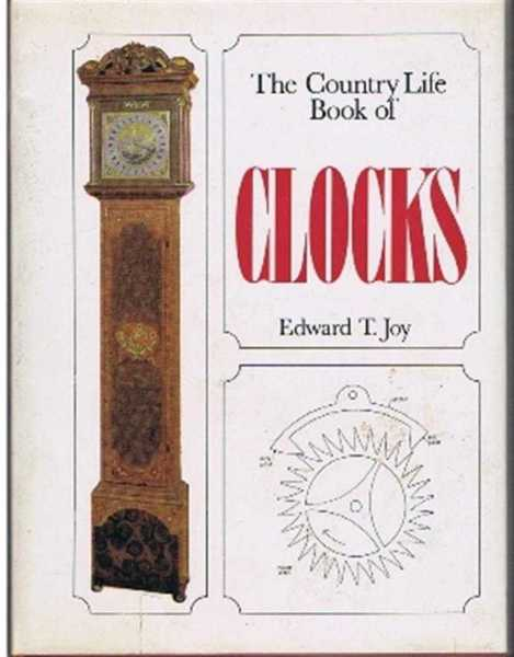 The Country Life Book of Clocks, Edward T Joy