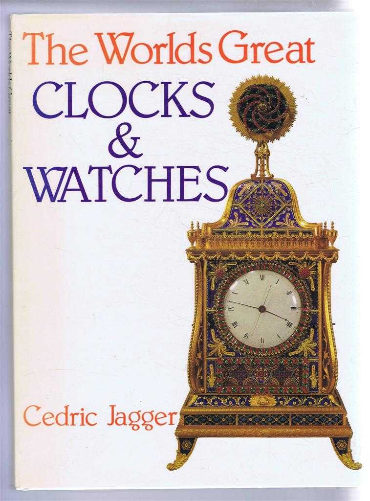 The Worlds Great Clocks & Watches, Cedric Jagger