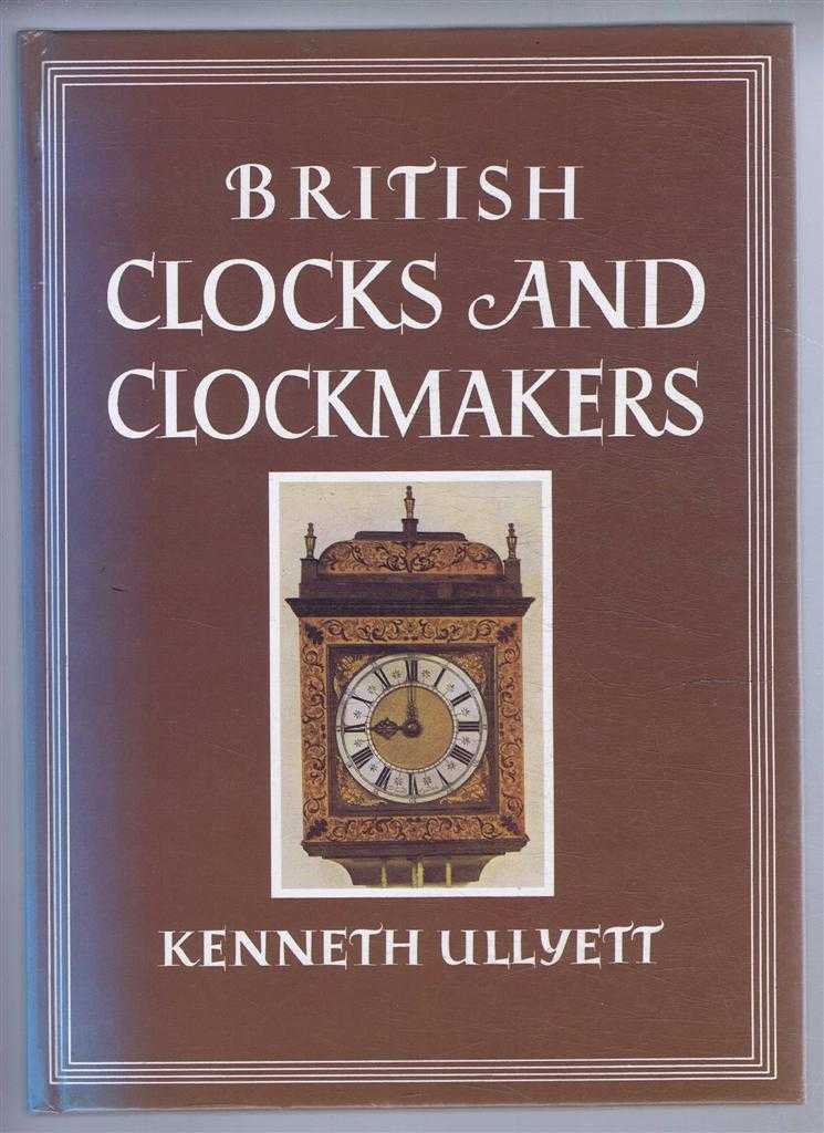 British Clocks and Clockmakers, Kenneth Ullyett